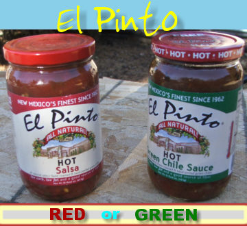 Red, or Green - El Pinto Salsa - from  Albuquerques, New Mexico!